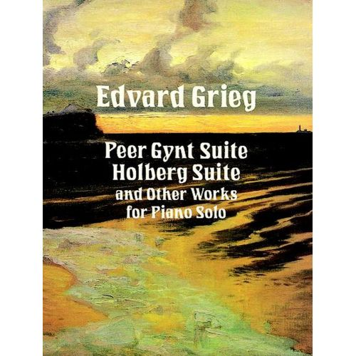 DOVER GRIEG E. - PEER GYNT SUITE, HOLDBERG SUITE AND OTHER PIECES - PIANO