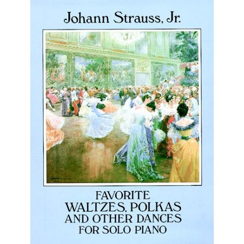 DOVER STRAUSS J. - FAVORITE WALTZES, POLKAS AND OTHER DANCES - PIANO