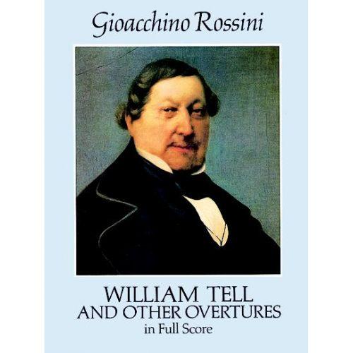 DOVER ROSSINI G. - GUILLAUME TELL AND OTHER OVERTURES - FULL SCORE