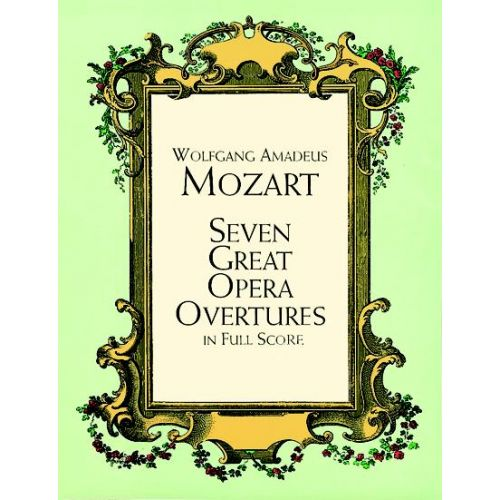 DOVER MOZART W.A. - 7 GREAT OPERA OVERTURES - FULL SCORE
