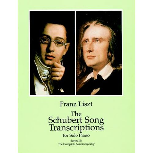 DOVER LISZT F. - SCHUBERT SONG TRANSCRIPTIONS VOL.3 - PIANO