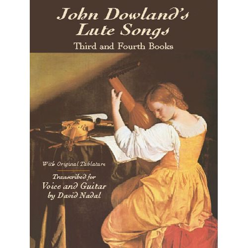 DOVER DOWLAND J. - JOHN DOWLAND'S LUTE SONGS, THIRD AND FOURTH BOOK WITH ORIGINAL TABLATURE