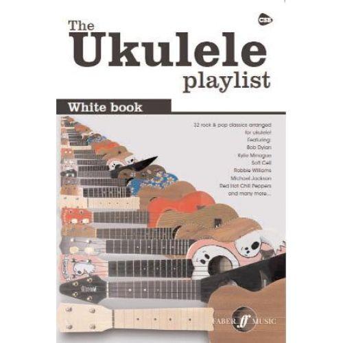 FABER MUSIC UKULELE PLAYLIST WHITE BOOK 32 ROCK & POP CLASSICS