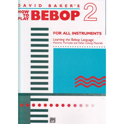ALFRED PUBLISHING DAVID BAKER'S HOW TO PLAY BEBOP VOL.2