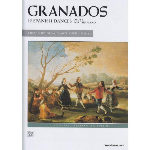 ALFRED PUBLISHING GRANADOS E. - 12 SPANISH DANCES OP. 5 - PIANO