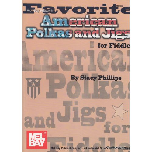 MEL BAY PHILLIPS STACY - FAVORITE AMERICAN POLKAS AND JIGS FOR FIDDLE - FIDDLE