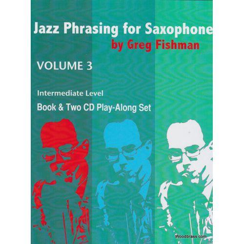 JAZZ STUDIO FISHMAN G. - JAZZ PHRASING FOR SAXOPHONE VOL. 3 + 2 CD'S