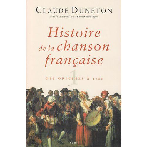 SEUIL DUNETON CLAUDE - HISTOIRE DE LA CHANSON FRANÇAISE (COFFRET EN 2 VOLUMES)