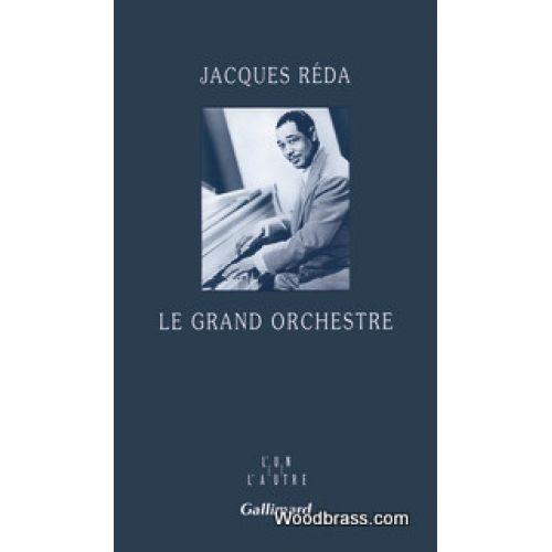 GALLIMARD REDA J. - LE GRAND ORCHESTRE
