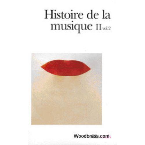 GALLIMARD HISTOIRE DE LA MUSIQUE, TOME 2, VOL.2