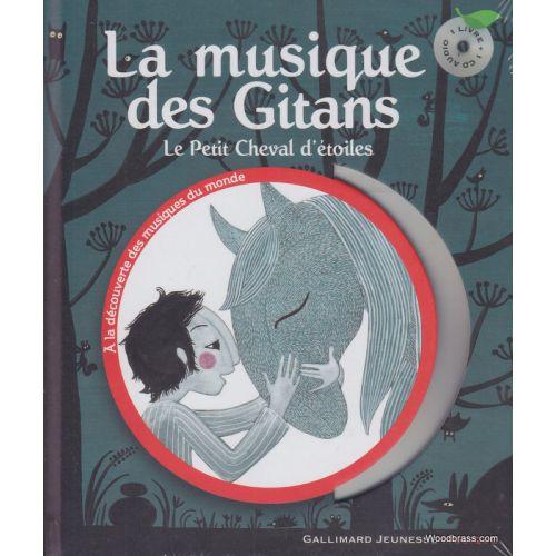 GALLIMARD FONTANEL B. - LA MUSIQUE DES GITANS + CD