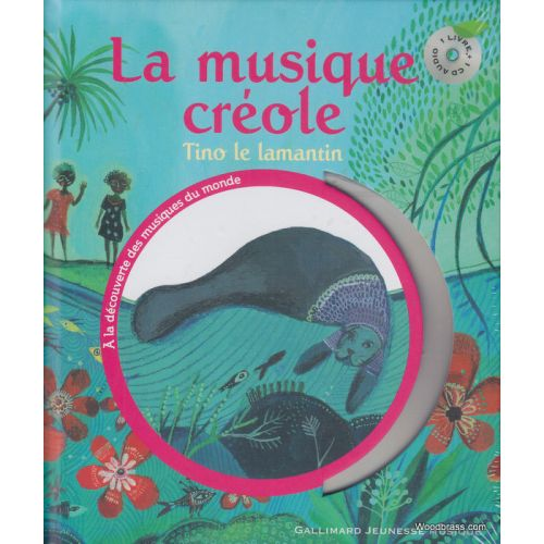 GALLIMARD DAMBURY G. - LA MUSIQUE CREOLE, TINO LE LAMENTIN + CD