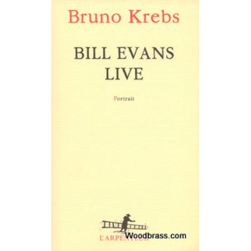 GALLIMARD KREBS B. - BILL EVANS LIVE. PORTRAIT