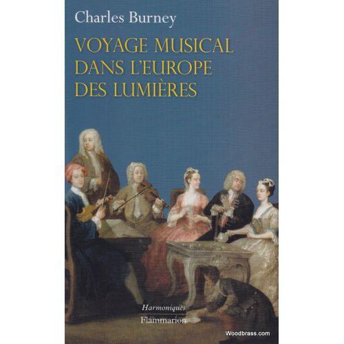 FLAMMARION BURNEY CH. - VOYAGE MUSICAL DANS L'EUROPE DES LUMIERES