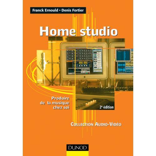DUNOD ERNOULD FRANCK - HOME STUDIO, PRODUIRE DE LA MUSIQUE CHEZ SOI -