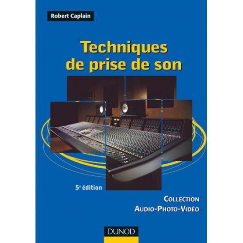 DUNOD CAPLAIN ROBERT - TECHNIQUES DE PRISE DE SON -