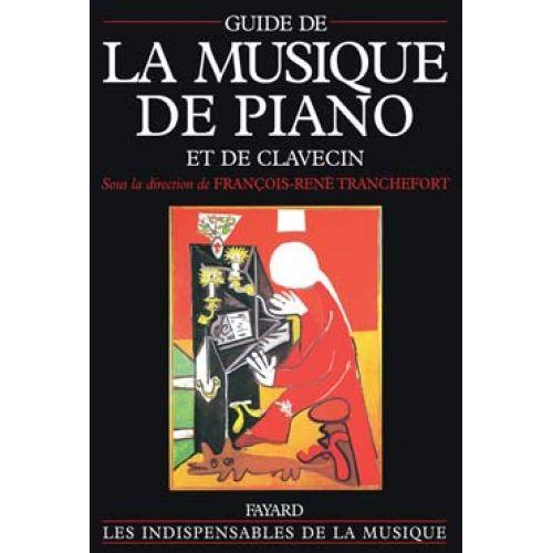 FAYARD TRANCHEFORT - GUIDE DE LA MUSIQUE DU PIANO ET DU CLAVECIN