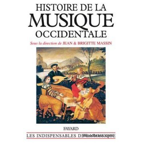 FAYARD MASSIN B. /J. (Dir.) - HISTOIRE DE LA MUSIQUE OCCIDENTALE