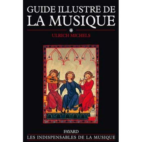 FAYARD MICHELS U. - GUIDE ILLUSTRE DE LA MUSIQUE VOL. 1