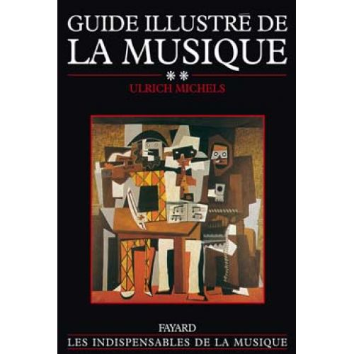 FAYARD MICHELS U. - GUIDE ILLUSTRE DE LA MUSIQUE TOME II