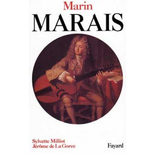 FAYARD MILLIOT SYLVETTE / DE LA GORCE JEROME - MARIN MARAIS