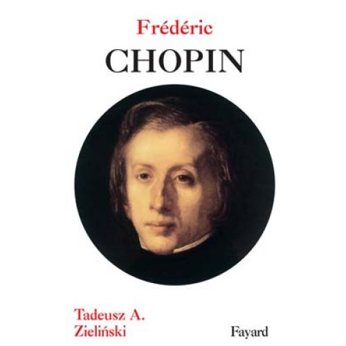 FAYARD ZIELINSKI TADEUSZ A. - FREDERIC CHOPIN