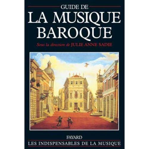 FAYARD SADIE JULIE ANN - GUIDE DE LA MUSIQUE BAROQUE