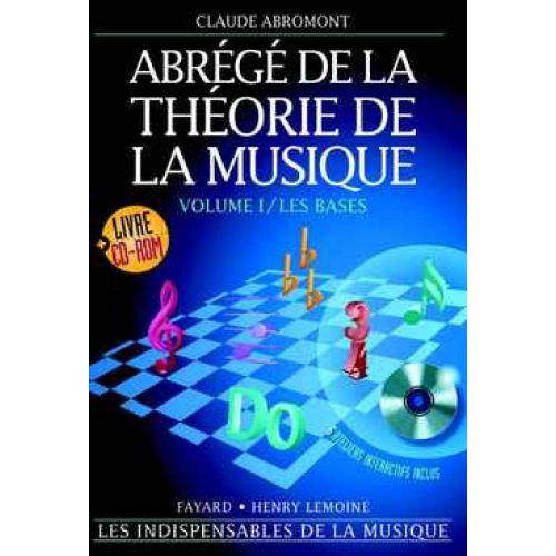FAYARD ABROMONT - ABREGE DE LA THEORIE DE LA MUSIQUE VOL.1 LES BASES + CD-ROM