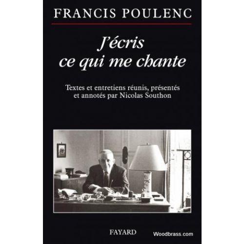 FAYARD POULENC F. - J'ECRIS CE QUI ME CHANTE