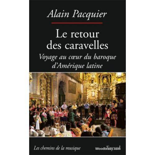 FAYARD PACQUIER A. - LE RETOUR DES CARAVELLES