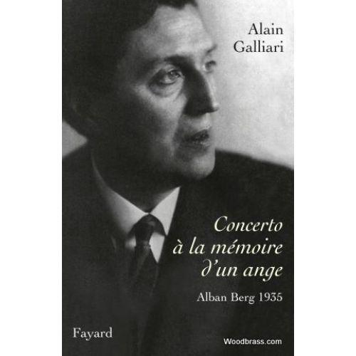 FAYARD GALLIARI A. - CONCERTO A LA MEMOIRE D'UN ANGE, ALBAN BERG 1935