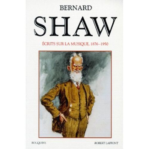 ROBERT LAFFONT SHAW BERNARD - ECRITS SUR LA MUSIQUE