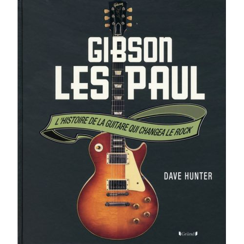 GRUND DAVE HUNTER - GIBSON LES PAUL