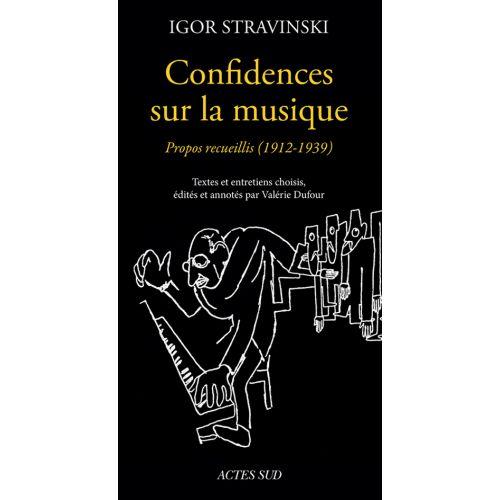 ACTES SUD STRAVINSKY I. - CONFIDENCES SUR LA MUSIQUE