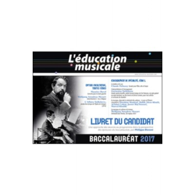 L'EDUCATION MUSICALE REVUE - L'EDUCATION MUSICALE BACCALAUREAT 2017