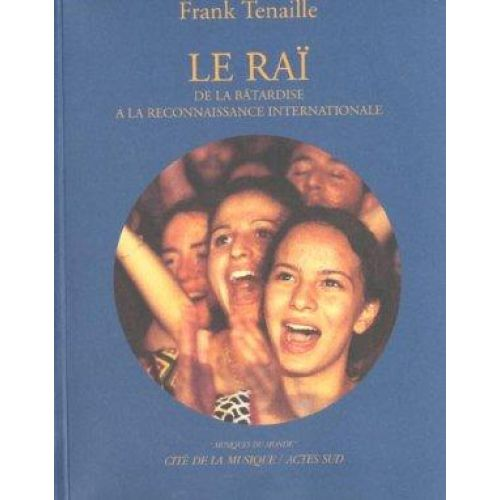 ACTES SUD TENAILLE FRANCK - LE RAI + CD