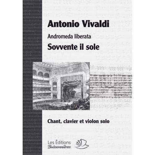 LES EDITIONS BUISSONNIERES VIVALDI A. - SOVVENTE IL SOLE, ANDROMEDA LIBERATA - CHANT-CLAVIER
