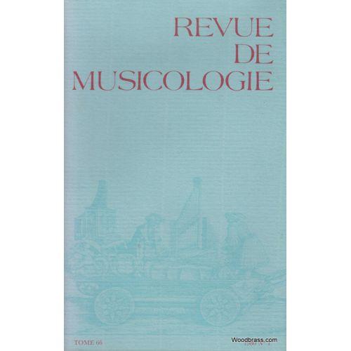 REVUE DE MUSICOLOGIE REVUE DE MUSICOLOGIE T.66/1 (1980)
