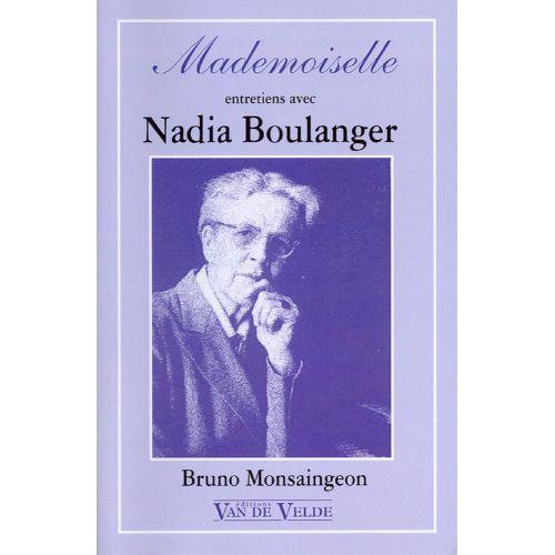 VAN DE VELDE MONSAINGEON BRUNO - MADEMOISELLE - ENTRETIENS AVEC NADIA BOULANGER