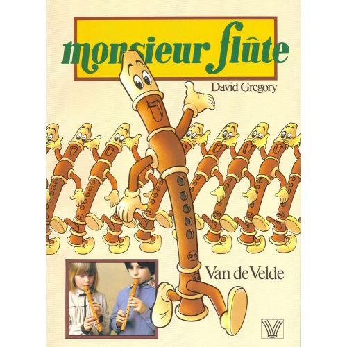 VAN DE VELDE GREGORY DAVID - MONSIEUR FLUTE - FLUTE A BEC