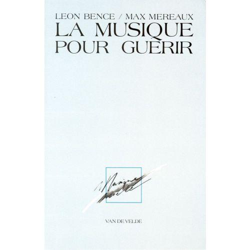 VAN DE VELDE BENCE L./ MEREAUX M. - MUSIQUE POUR GUERIR (LA) - MUSICOTHERAPIE