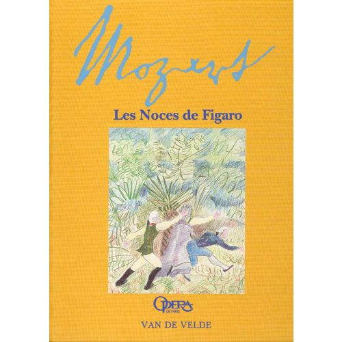 VAN DE VELDE MOZART W.A. - NOCES DE FIGARO, L'OPERA RACONTE AUX ENFANTS