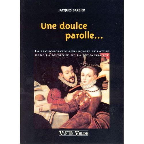 VAN DE VELDE BARBIER JACQUES - UNE DOULCE PAROLLE...