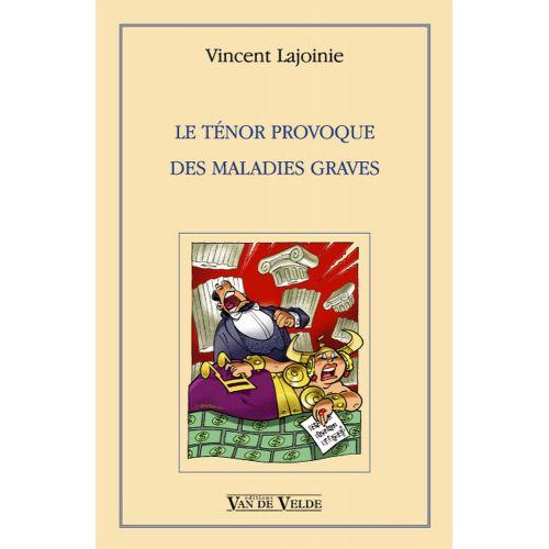 VAN DE VELDE LAJOINIE VINCENT - LE TENOR PROVOQUE DES MALADIES GRAVES