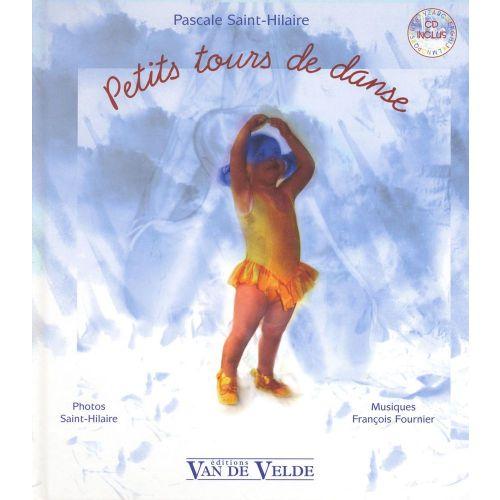 VAN DE VELDE SAINT-HILAIRE PASCALE - PETITS TOURS DE DANSE