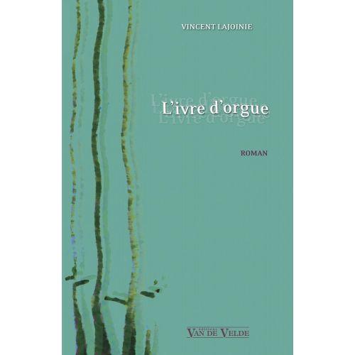 VAN DE VELDE LAJOINIE VINCENT - L'IVRE D'ORGUE