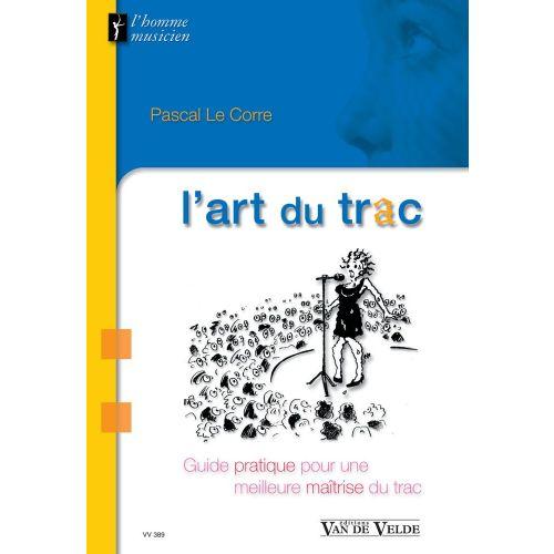 VAN DE VELDE LE CORRE PASCAL - L'ART DU TRAC