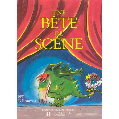 VAN DE VELDE BEAUVERT T./ PEF - UNE BETE DE SCENE
