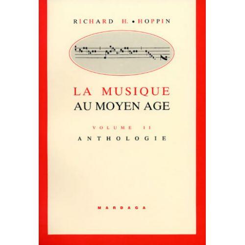 EDITIONS MARDAGA HOPPIN RICHARD - LA MUSIQUE AU MOYEN-AGE VOL.2 - ANTHOLOGIE