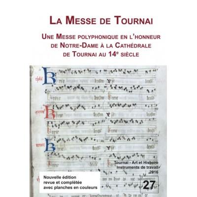 CIACO SCRL LA MESSE DE TOURNAI - ETUDE ET NOUVELLE TRANSCRIPTION